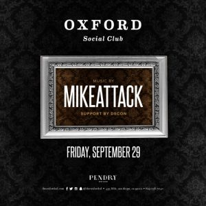 MikeAttack At Oxford San Diego