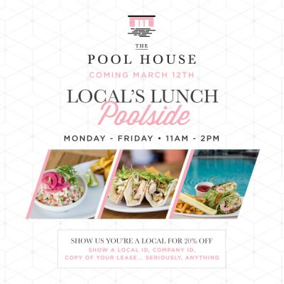 Attention Locals: Join The Pool House Poolside for Our Local's Lunch Event