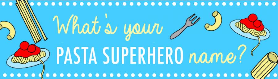 What's Your Pasta Superhero Name?