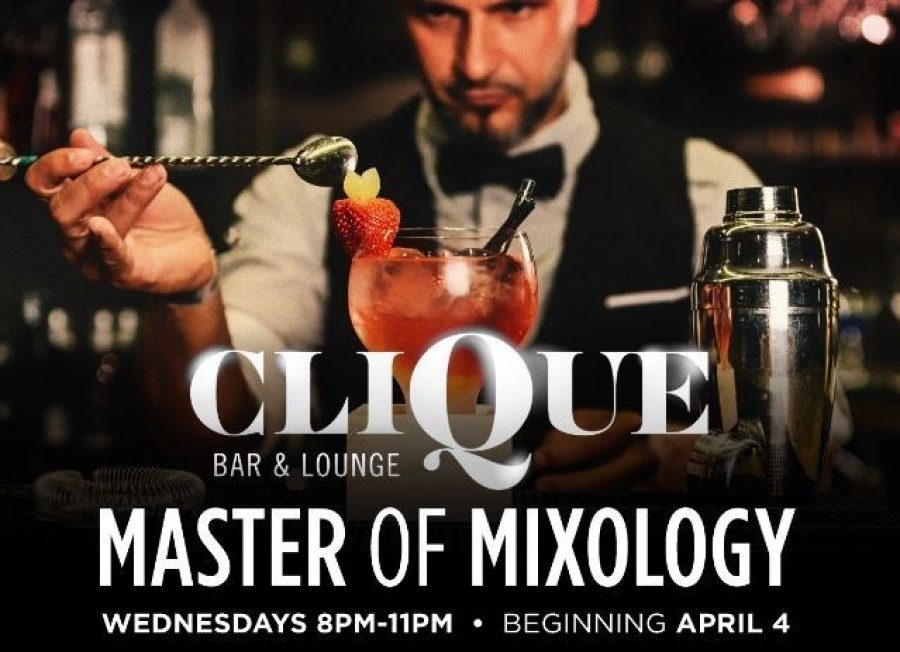 Clique Bar and Lounge Presents Masters of Mixology