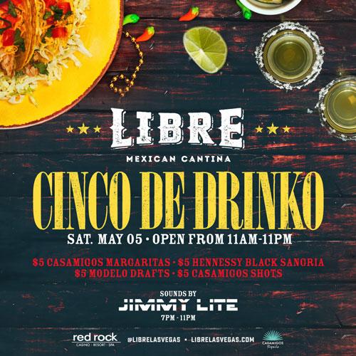 Come Celebrate Cinco De Drinko Here at Libre