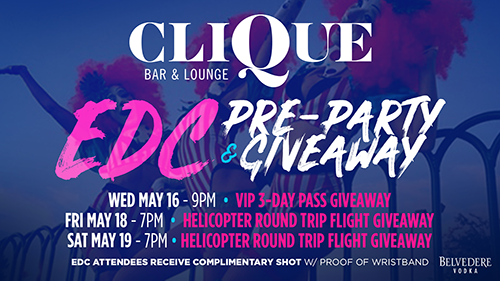 Join Clique Bar and Lounge for Our EDC Giveaway and Pre-Party
