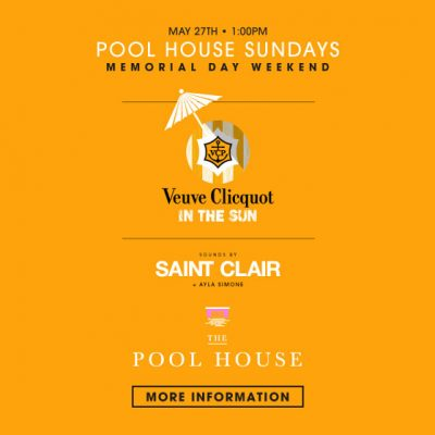 Celebrate Memorial Day Weekend at Pool House with Clicquot in the Sun