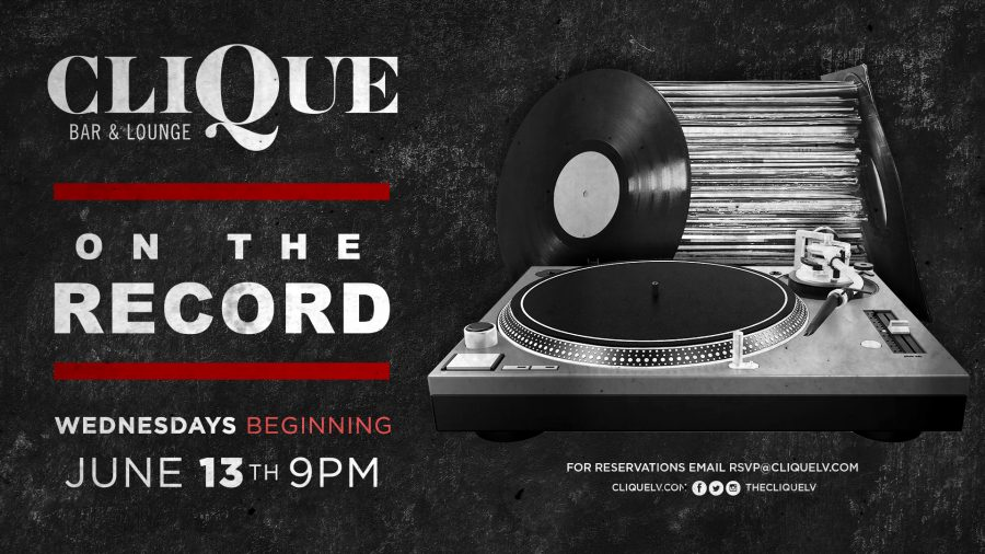 Come Join CliQue Bar and Lounge for On The Record