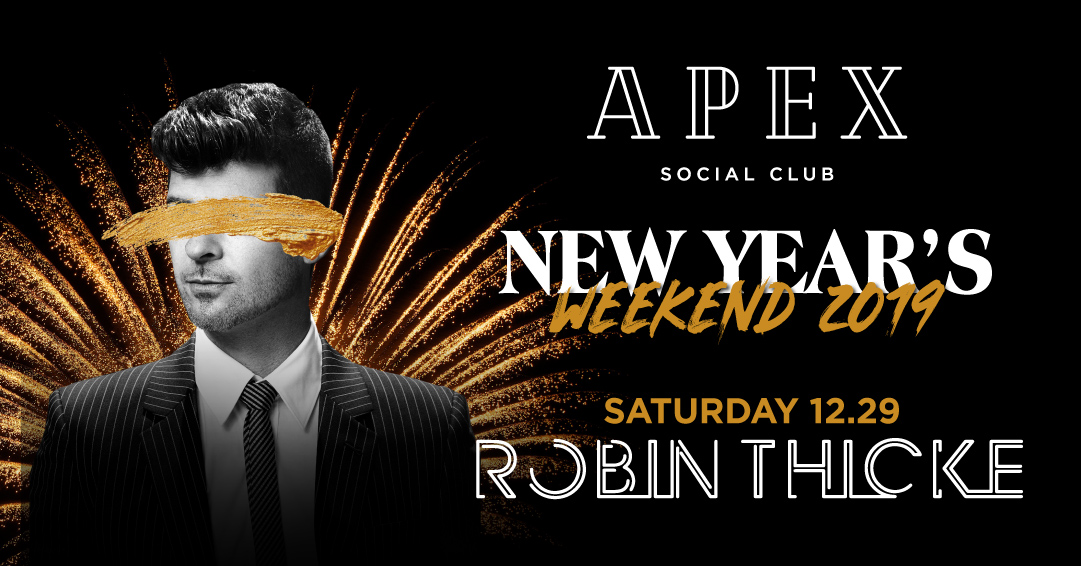 apex robin thicke new years weekend