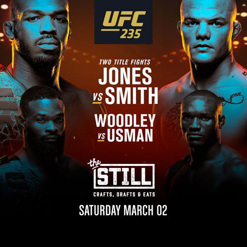 UFC 235 At The Still