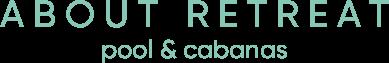 Retreat Pools & Cabanas