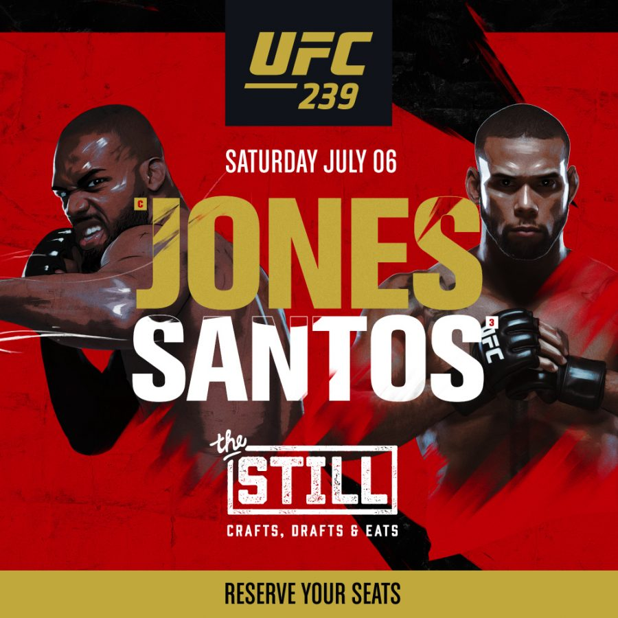 Don't Miss UFC 239 at The Still!