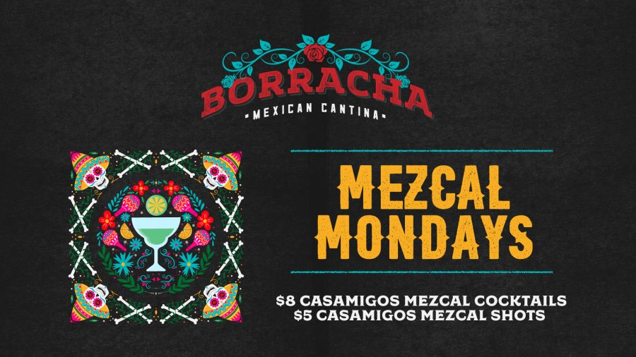 Introducing Mezcal Mondays at Borracha Mexican Cantina